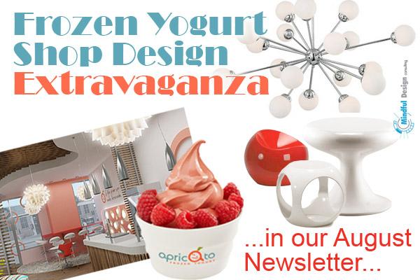 Frozen Yogurt Shop Design Extravaganza | Mindful Design Consulting