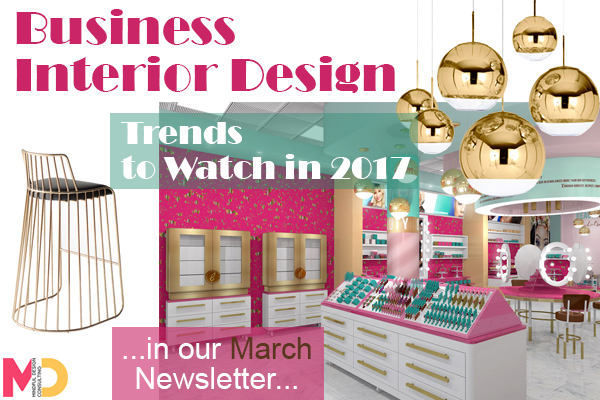 March Newsletter Business Interior Design Trends To Watch In 2017