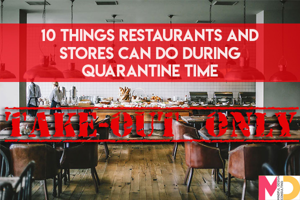 Things Restaurants and Stores Can Do During Quarantine