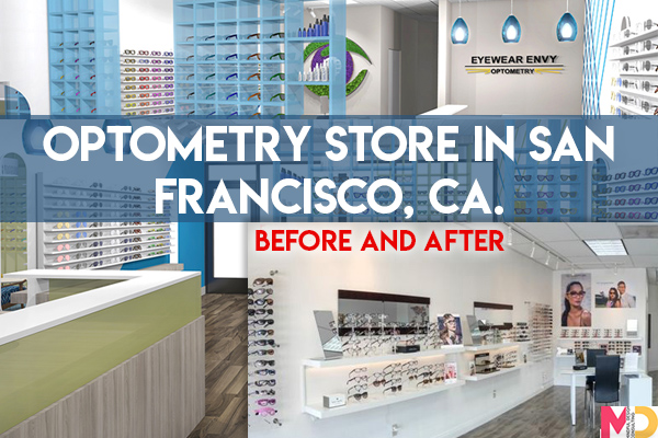 Before and After. Optometry Store in San Francisco, CA